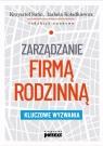Zarządzanie firmą rodzinną Kluczowe wyzwania Krzysztof Safin, Izabela Koładkiewicz