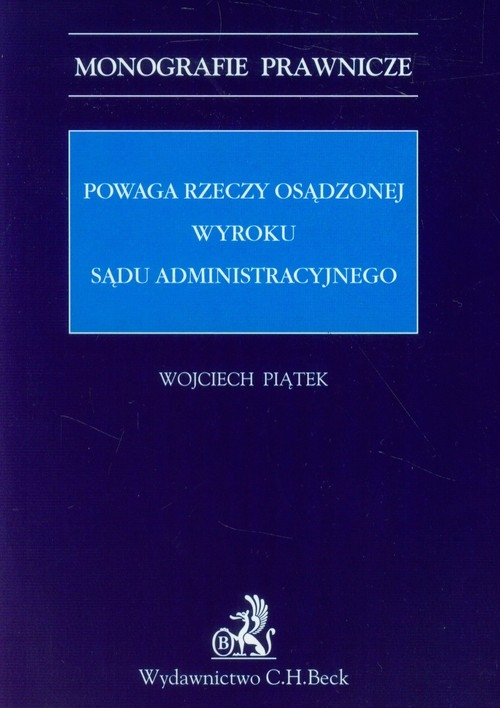 Powaga rzeczy osądzonej wyroku sądu administracyjnego Piątek Wojciech