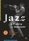 Jazz w Piwnicy pod Baranami