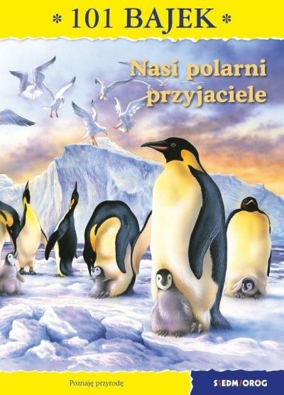 Nasi polarni przyjaciele 101 bajek Mirkowska Ewa