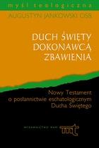 Duch święty dokonawcą zbawienia Jankowski OSB Augustyn