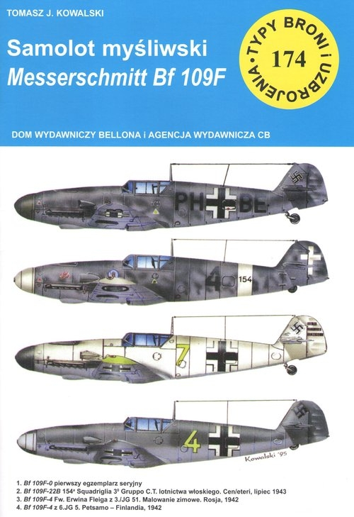 Typy broni i uzbrojenia, nr 174. Samolot mysliwski messerschmitt bf 109 f Kowalski Tomasz J.