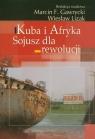 Kuba i Afryka Sojusz dla rewolucji