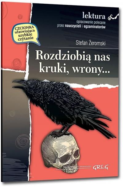 Rozdziobią nas kruki, wrony... Stefan Żeromski