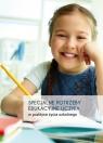 Specjalne potrzeby edukacyjne ucznia w praktyce życia szkolnego