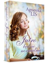 Jutro będzie normalnie Lis Agnieszka