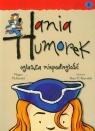 Hania Humorek 6 Hania Humorek ogłasza niepodległość