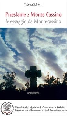 Przesłanie z Monte Cassino. Trylogia apenińska: Bitwa o Monte Cassino, Bitwa o Ankonę, Bitwa o Bolonię (OT) Sobieraj Tadeusz