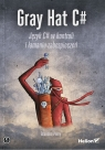 Gray Hat C#. Język C# w kontroli i łamaniu zabezpieczeń Perry Brandon