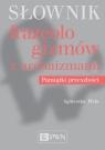 Słownik frazeologizmów z archaizmami. Pamiątki przeszłości Piela Agnieszka
