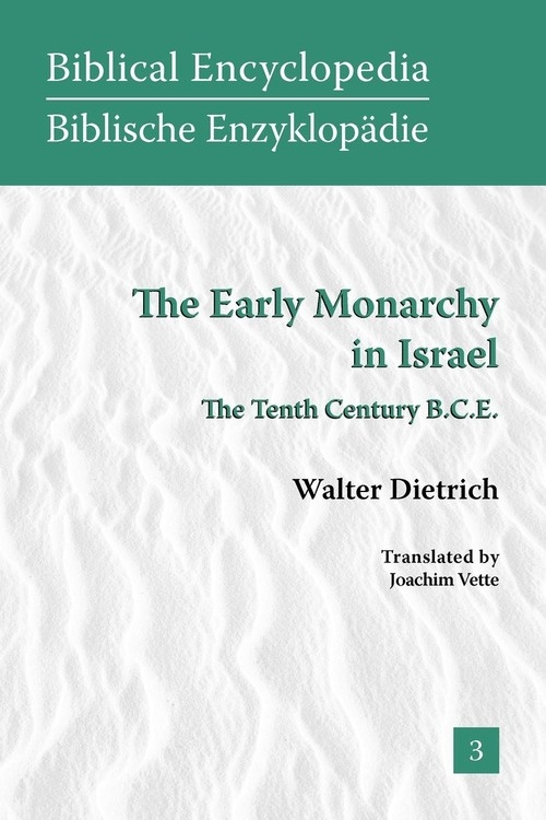 The Early Monarchy in Israel Dietrich Walter
