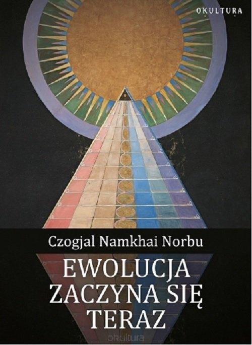 Ewolucja zaczyna się teraz Czogjal Namkhai Norbu