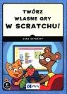 Twórz własne gry w Scratchu!
