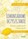 Lemoniadowe oczyszczanie Dieta pięknych i sławnych Woloshyn Tom