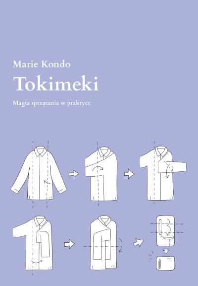 Tokimeki. Magia sprzątania w praktyce Marie Kondo