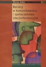 BARIERY W KOMUNIKOWANIU I SPOŁECZEŃSTWO (DEZ) INFORMACYJNE MARIAN GOLKA