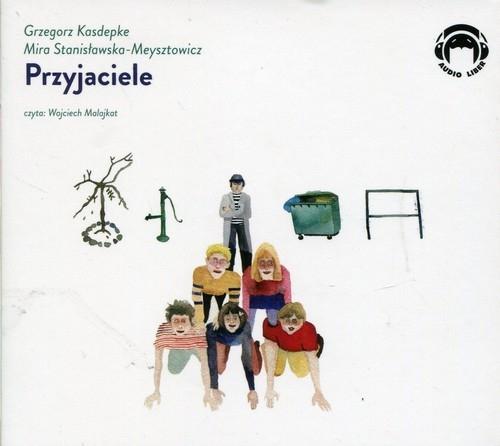 Przyjaciele (Audiobook) Kasdepke Grzegorz, Stanisławska-Meysztowicz Mira