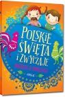Polskie święta i zwyczaje Wiersze o świętach Agata Karpińska