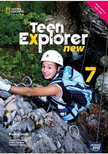 Teen Explorer New. Podręcznik do języka angielskiego dla klasy siódmej szkoły podstawowej - Szkoła podstawowa 4-8. Reforma 2017 Angela Bandis, Diana Shotton, Katrina Gormel