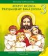 Przyjmujemy Pana Jezusa 3 Zeszyt ucznia Szkoła podstawowa Opracowanie zbiorowe
