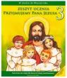 Przyjmujemy Pana Jezusa. Ćwiczenia do klasy 3 szkoły podstawowej