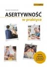 Asertywność w praktyce Jak zachować się w typowych sytuacjach?