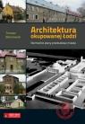 Architektura okupowanej Łodzi Niemieckie plany przebudowy miasta Bolanowski Tomasz