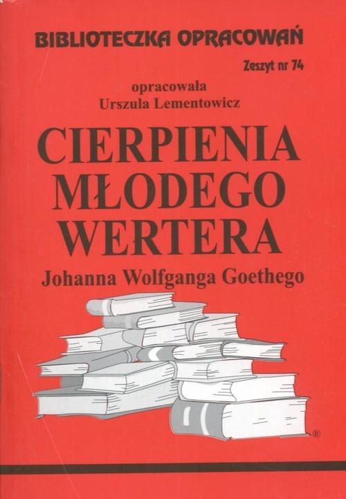 Biblioteczka Opracowań Cierpienia młodego Wertera Johanna Wolfganga Goethego Lementowicz Urszula