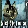 Kici kici miau Little kitty miaow miaow Wilkoń Józef