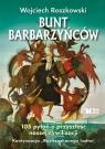 Bunt barbarzyńców 105 pytań o przyszłość naszej cywilizacji Roszkowski Wojciech