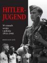 Hitlerjugend W czasach wojny i pokoju 1933-1945
