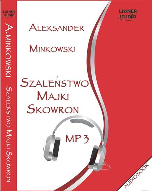Szaleństwo Majki Skowron  (Audiobook) Minkowski Aleksander