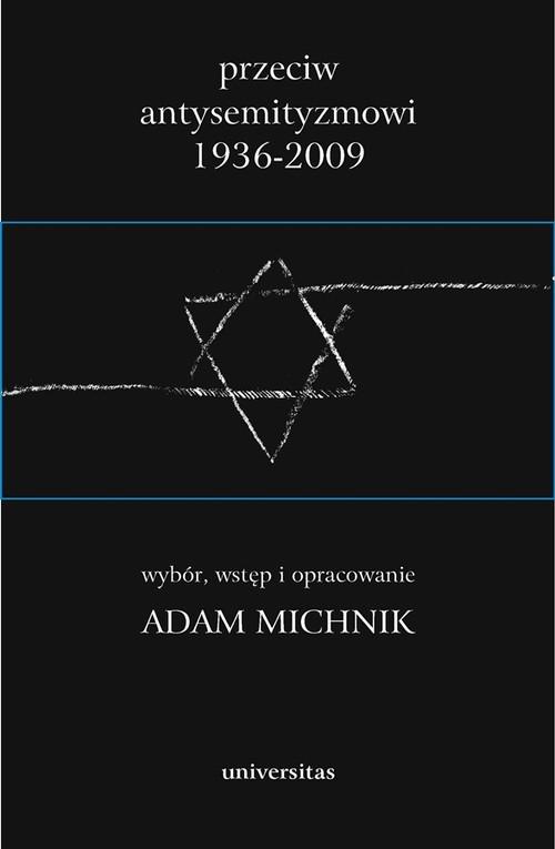 Przeciw antysemityzmowi 1936-2009