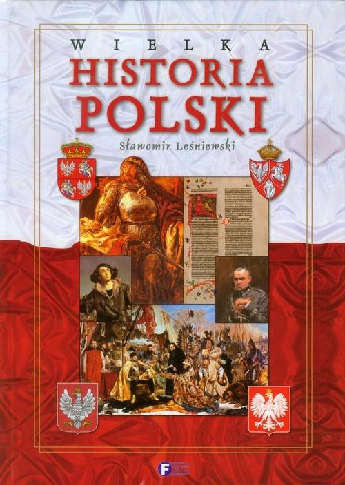 Wielka historia Polski Leśniewski Sławomir