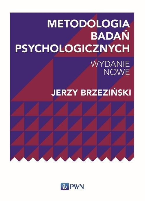 Metodologia badań psychologicznych Brzeziński Jerzy M.