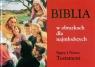 Biblia w obrazkach dla najmłodszych czerwona. Stary i Nowy Testament praca zbiorowa