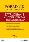 Zatrudnianie cudzoziemców - rewolucyjne zmiany Poradnik Gazety Prawnej Makowski Mariusz