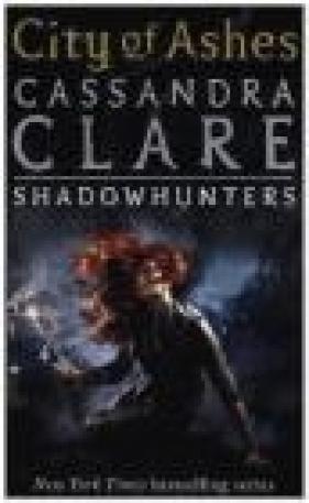 City of Ashes Cassandra Clare, C. Clare