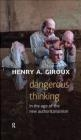 Dangerous Thinking in the Age of the New Authoritarianism Henry Giroux