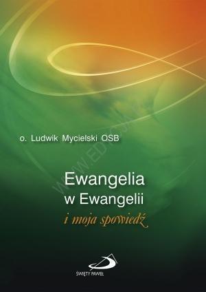 Ewangelia w Ewangelii i moja spowiedź Ludwik Mycielski OSB