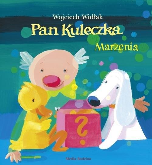 Pan Kuleczka Marzenia Widłak Wojciech