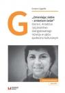 Zmieniając siebie - zmieniam świat Gloria E. Anzaldúa i jej pisarstwo Zygadło Grażyna