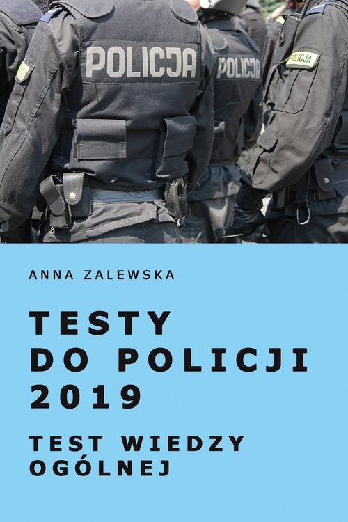 Testy do Policji 2019 Test wiedzy ogólnej Zalewska Anna