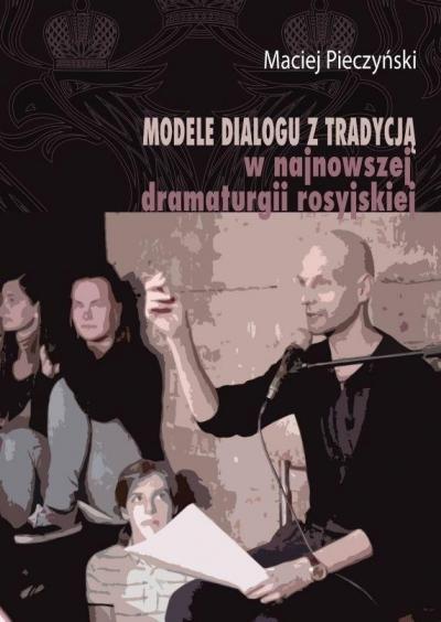 Modele dialogu z tradycją w najnowszej.. Maciej Pieczyński