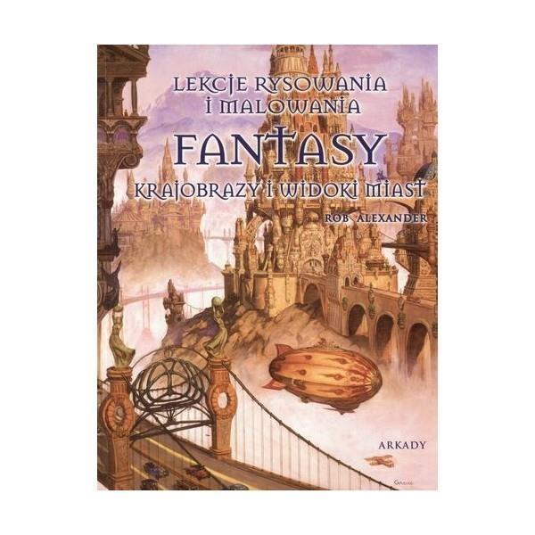 Fantasy Krajobrazy i widoki miast Rob Alexander