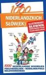 1000 niderlandzkich słówek Ilustrowany słownik niderlandzko-polski polsko-niderlandzki