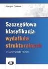 Szczegółowa klasyfikacja wydatków strukturalnych z komentarzem  Gąsiorek Krystyna