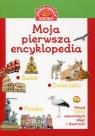 Moja pierwsza encyklopedia Polski / Moja pierwsza encyklopedia świata / Moja pierwsza encyklopedia zwierząt