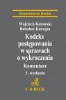 Kodeks postępowania w sprawach o wykroczenia. Komentarz Kodeks postępowania w Kotowski Wojciech, Kurzępa Bolesław