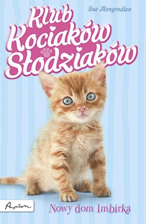 Klub Kociaków Słodziaków Nowy dom Imbirka Mongredien Sue